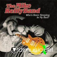 The Mike Reilly Band - Who's Been Sleeping In My Bed (1998)