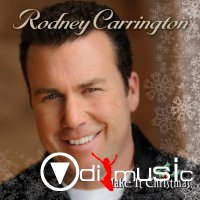 Rodney Carrington - Make It Christmas