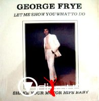 George Frye - Let Me Show You What To Do (Vinyl)