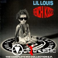 Lil Louis - French Kiss - The Complete Mix Collection