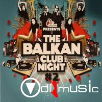 Various - The Balkan Club Night 2 (2011)