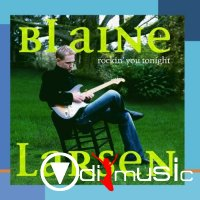 Blaine Larsen - Rockin' You Tonight (2006)
