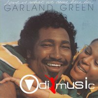 Garland Green - Love Is What We Came Here For (1977)