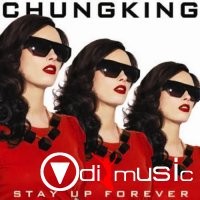 Chungking - Stay Up Forever (2007)