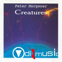 Peter Mergener - Creatures (1991)