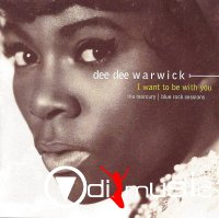 Dee Dee Warwick - I Want To Be With You (The Mercury Blue Rock Sessions) (2001)