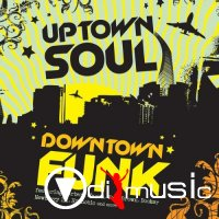 Various - Uptown Soul, Downtown Funk (2007)