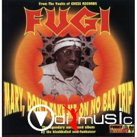 Fugi - Mary, Don't Take Me On No Bad Trip (1968)