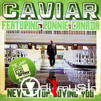 Caviar feat. Ronnie Canada - Never Stop Lovin' You (1982) (Expanded Edition)