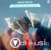 Jesus Wayne - Money Is The Root (Vinyl, LP) RARE LP 1979