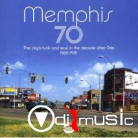 Memphis'70: The City's Funk and Soul In the Decade After Otis 1968-1977