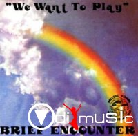 The Brief Encounter - We Want To Play (Vinyl, LP) 1981