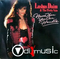 Lushus Daim & The Pretty Vain - More Than You Can Handle (1985)