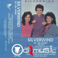 Silverwind - By His Spirit (Cassette, Album) 1985