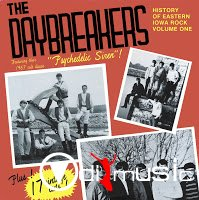 The Daybreakers - History Of Eastern Iowa Rock Volume One (1967-84)