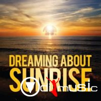 Various - Dreaming About Sunrise Mixed By Dirty Rush And Barillo (2009)