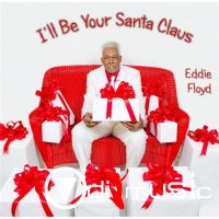 Eddie Floyd - I'll Be Your Santa Claus (2012)