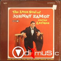 Johnny Zamot And His Latinos - The Latin Soul Of Johnny Zamot And His Latinos (1967)