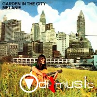Melanie - Garden In The City (1972)