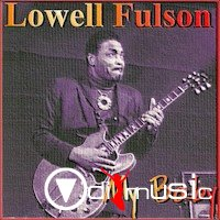 Lowell Fulson - My Baby (1970-2011)