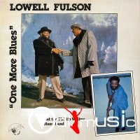 Lowell Fulson With Phillip Walker Blues Band, The - One More Blues