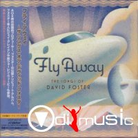 Cover Album of Fly Away - The Songs Of David Foster (2009)