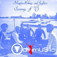 Marvin Holmes And Justice - Summer Of '73