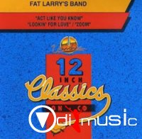 Fat Larry's Band - 12 Inch Classics On CD