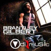 Brantley Gilbert - A Modern Day Prodigal Son (2011)