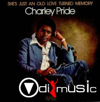 Charley Pride - She's Just An Old Love Turned Memory