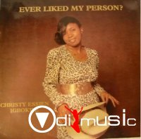 Christy Essien Igbokwe - Ever Liked My Person (1981)