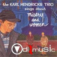 The Karl Hendricks Trio - Misery And Women (1994)