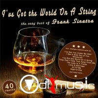 Frank Sinatra - I've Got the World On A String - The Very Best of Frank Sinatra (2012)