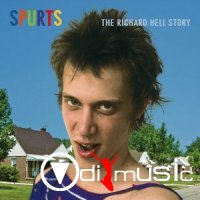 Richard Hell - Spurts- The Richard Hell Story (2005)
