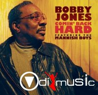 Bobby Jones - Comin' Back Hard (2009)