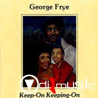 George Frye - Keep On Keeping On (Vinyl, LP)