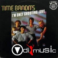 Time Bandits - I'm Only Shooting Love (12' Complete)