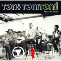 Tony! Toni! Toné! - House Of Music