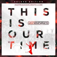 Planetshakers - This Is Our Time (Live) [Deluxe] 2014