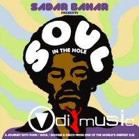 Sadar Bahar Presents Soul In The Hole (2012)