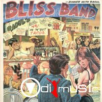 Bliss Band - Dinner With Raoul (1978)