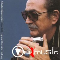Charlie Musselwhite - Live 1986 - Up and Down the Highway