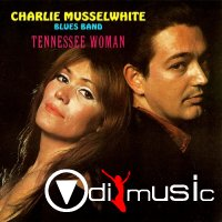 Charlie Musselwhite - Tennessee Woman (Lossless)