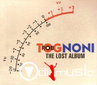 Rob Tognoni - The Lost Album