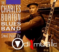 The Charles Burton Blues Band - 4 albums - 2004-2013