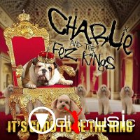 Charlie And The Fez Kings - It's Good To Be The King