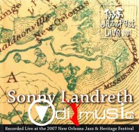 Sonny Landreth - Live At Jazz Fest 2007