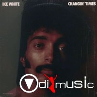 Ike White - Changin' Times (Vinyl, LP) (1976)