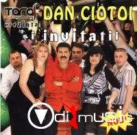 Dan Ciotoi si Invitatii 2008 [Full Album]