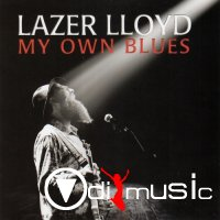 Lazer Lloyd - My Own Blues